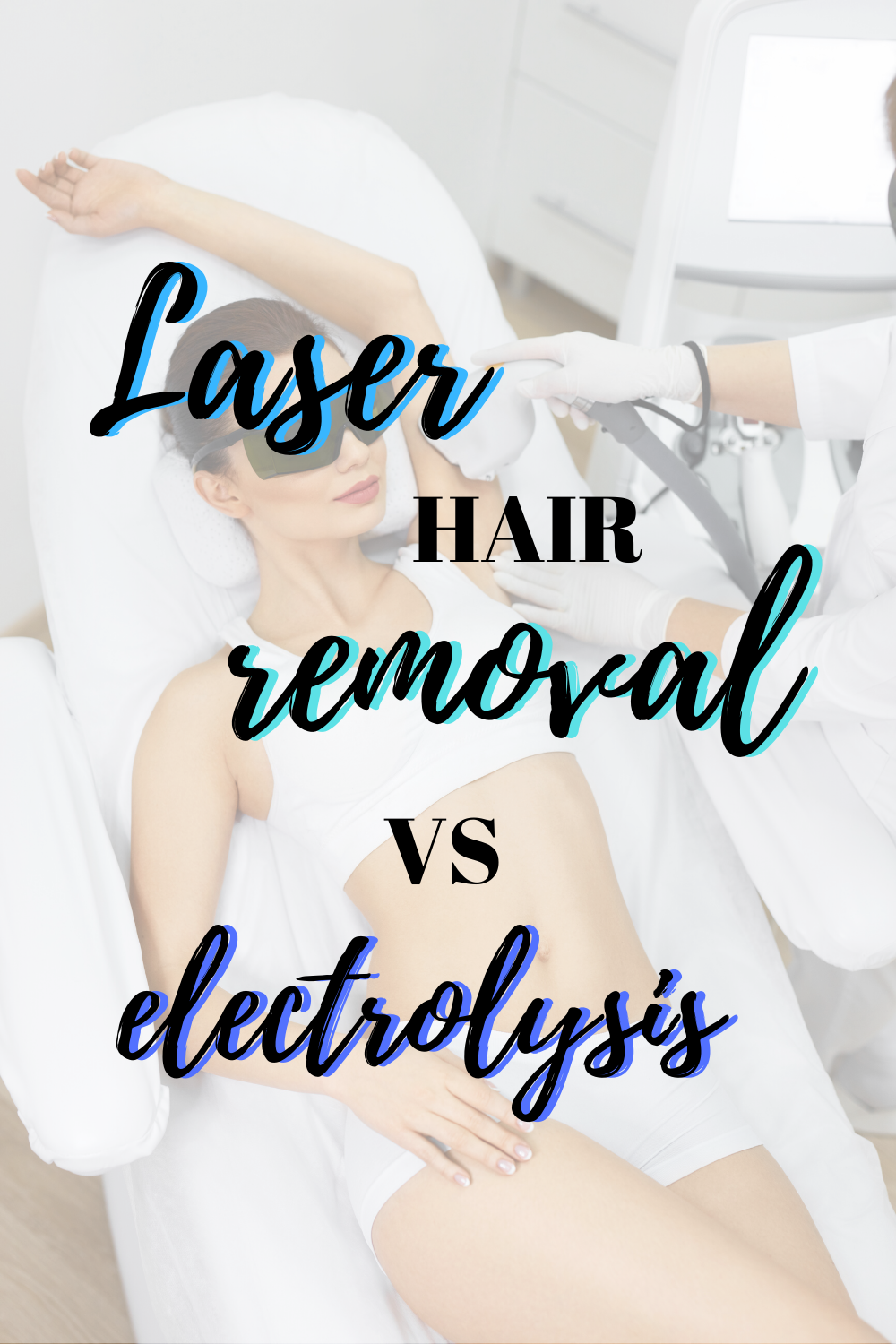Laser Hair Removal Vs Electrolysis  What U0026 39 S The Difference  In 2020