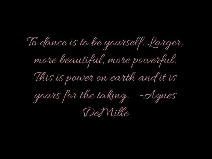 The Power Of Dance Dance Quotes Dance Dreams Dance Forever