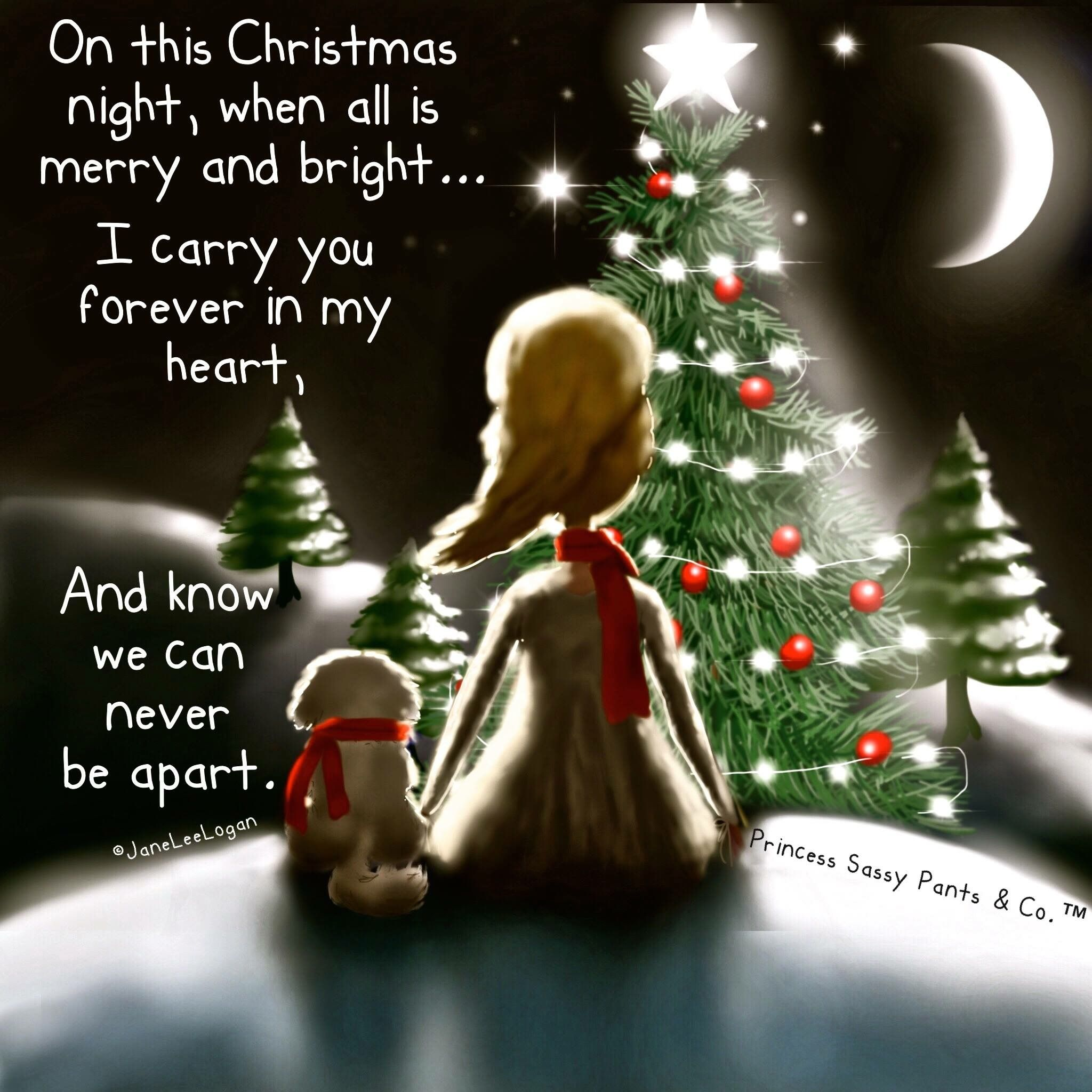 Yes You Are In My Heart But I Want You Here Beside Me It S Not The Same I M So Alone Merry Christmas In Heaven Sassy Pants Christmas In Heaven