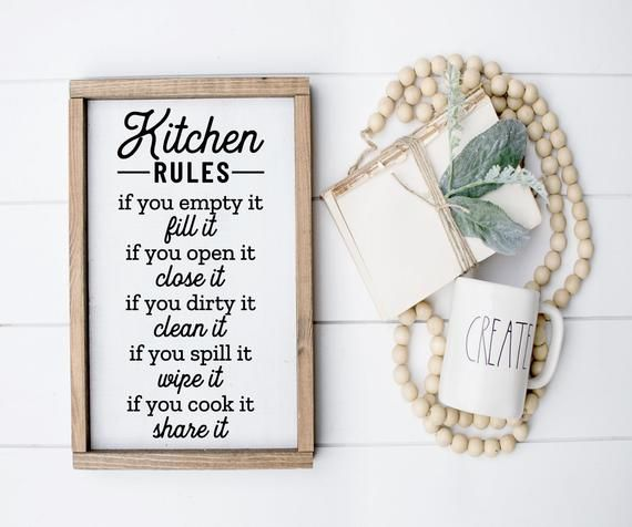 Kitchen Rules//If You Empty It//Fill It//If You Open It//Close It//If You Dirty It//Clean It//If You Spill It//Wipe It//Farmhouse//Wood Sign #kitchenrules