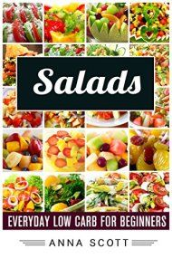 Salads: Everyday Salads For Beginners by Anna Scott ebook deal