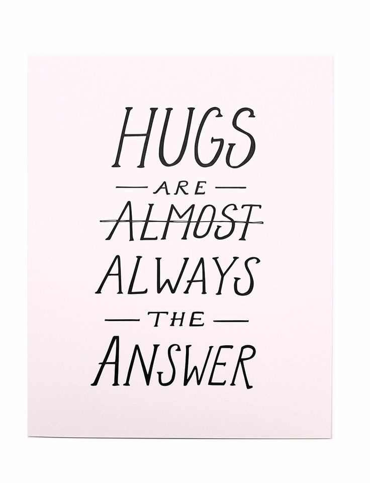 hugs are almost always the answer