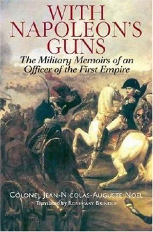 With Napoleons Guns The Military Memoirs Of An Napolon Ler Et