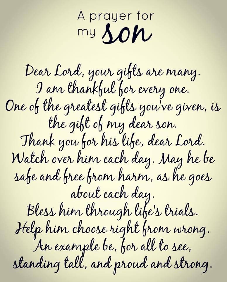 dear lord thank you for the precious gift of my son thank you for his life dear lord watch over him each day go with him where i can not