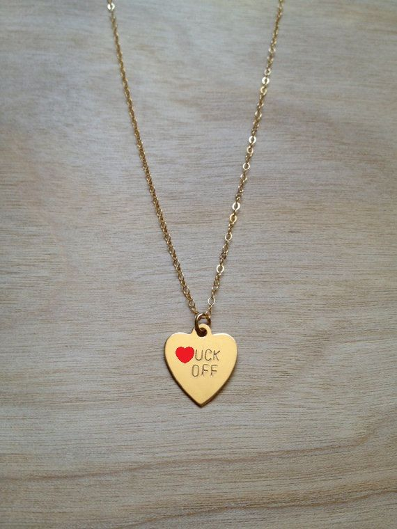FUCK OFF Heart Necklace. $52.00, via Etsy. ....image is modified due to mature content.