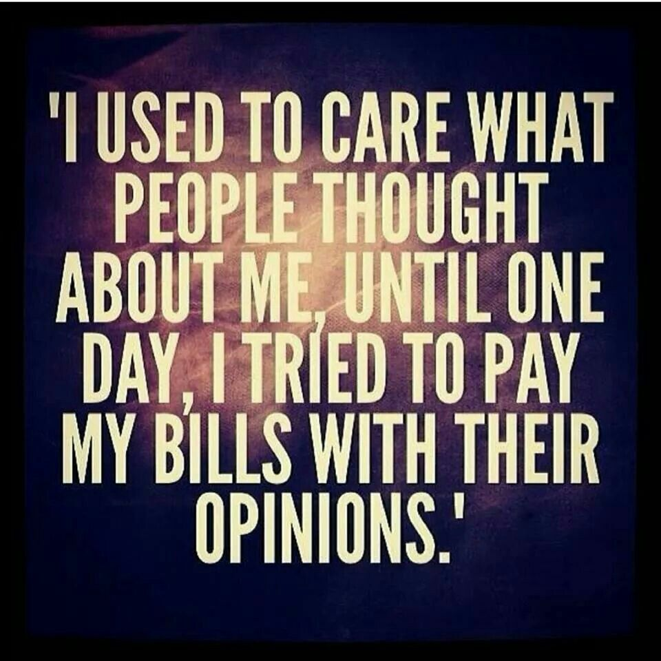I Used To Care What People Thought About Me Until I Tried To Pay My