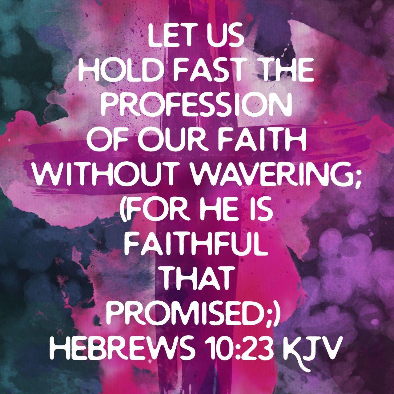 Hebrews 10 23 Kjv With Images Worry Scripture King James