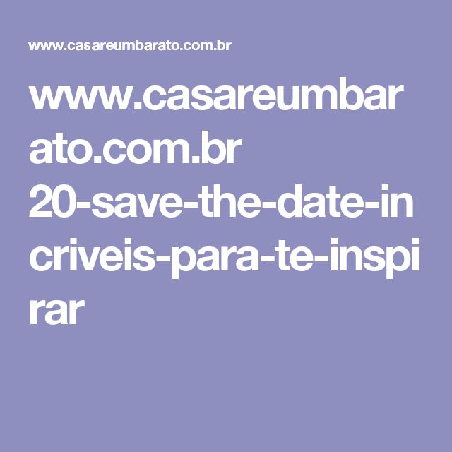 www.casareumbarato.com.br 20-save-the-date-incriveis-para-te-inspirar