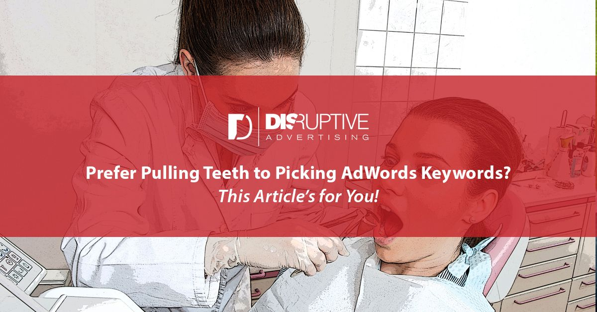 How to Pick the Right Dental Keywords for Your AdWords Campaign   How to Pick   Comida bebida