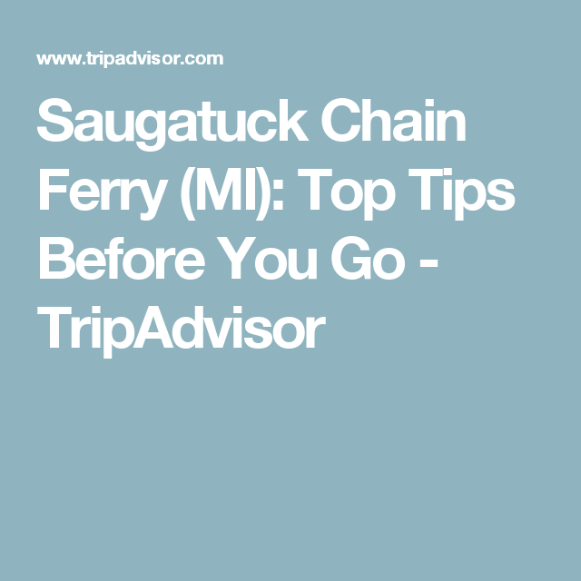 Saugatuck Chain Ferry (MI): Top Tips Before You Go - TripAdvisor