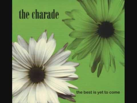 The Charade - What Do You See In Me?