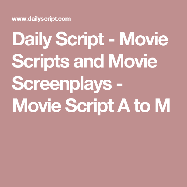 daily script movie scripts and movie screenplays movie script a