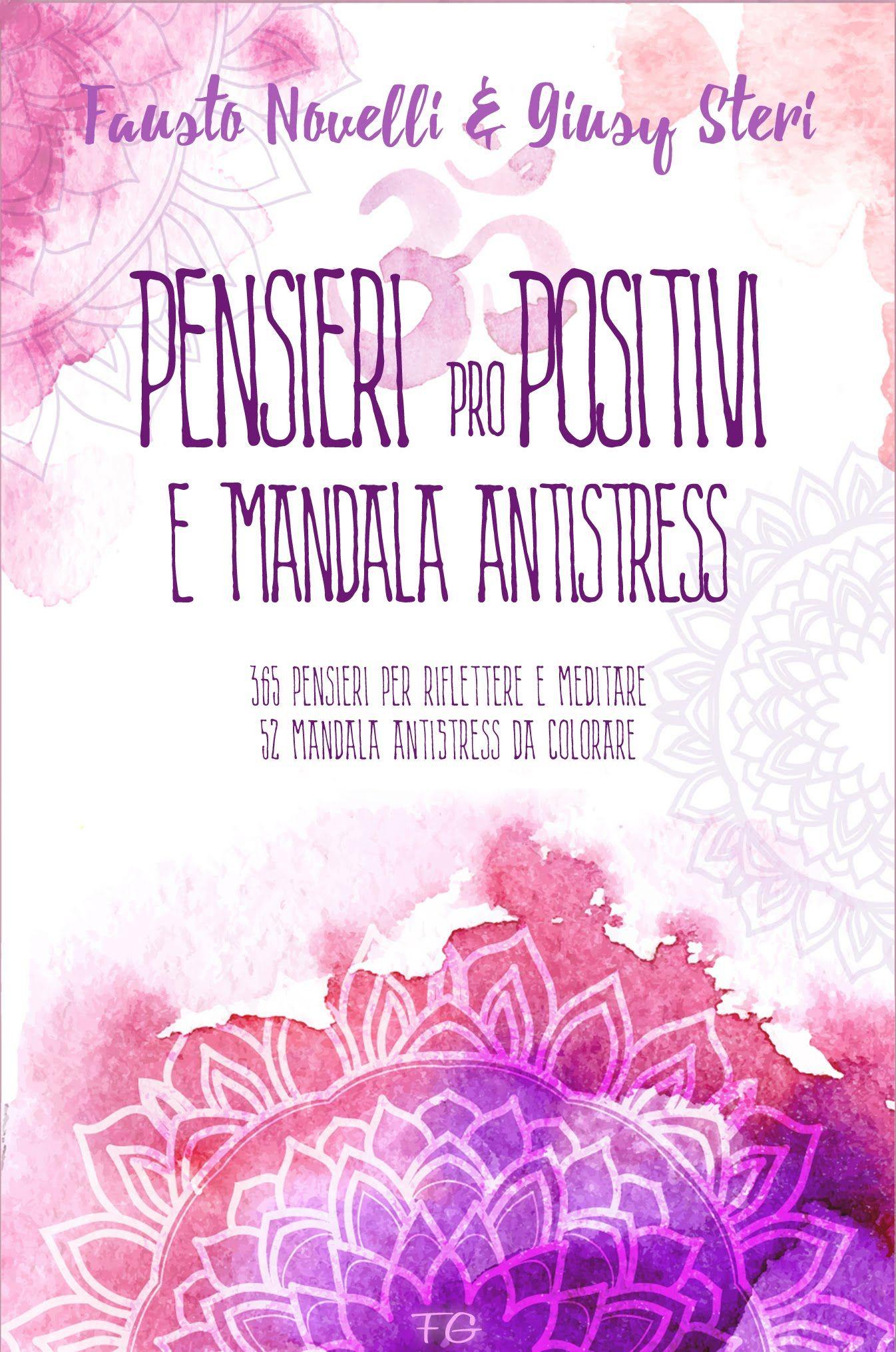 Pensieri proPositivi e Mandala Antistress