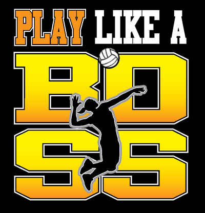 Like A Boss Volleyball T Shirt By Victorysportsgraphics Volleyball Tshirts Volleyball T Shirt Designs Volleyball Shorts