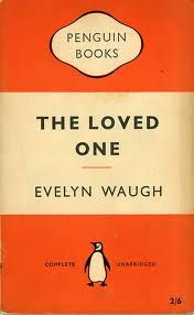 The Loved One bu Evelyn Waugh    HILARIOUS