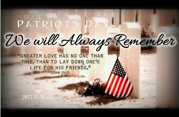 John 15 13 Remember Patriots Day Patriotic Holidays