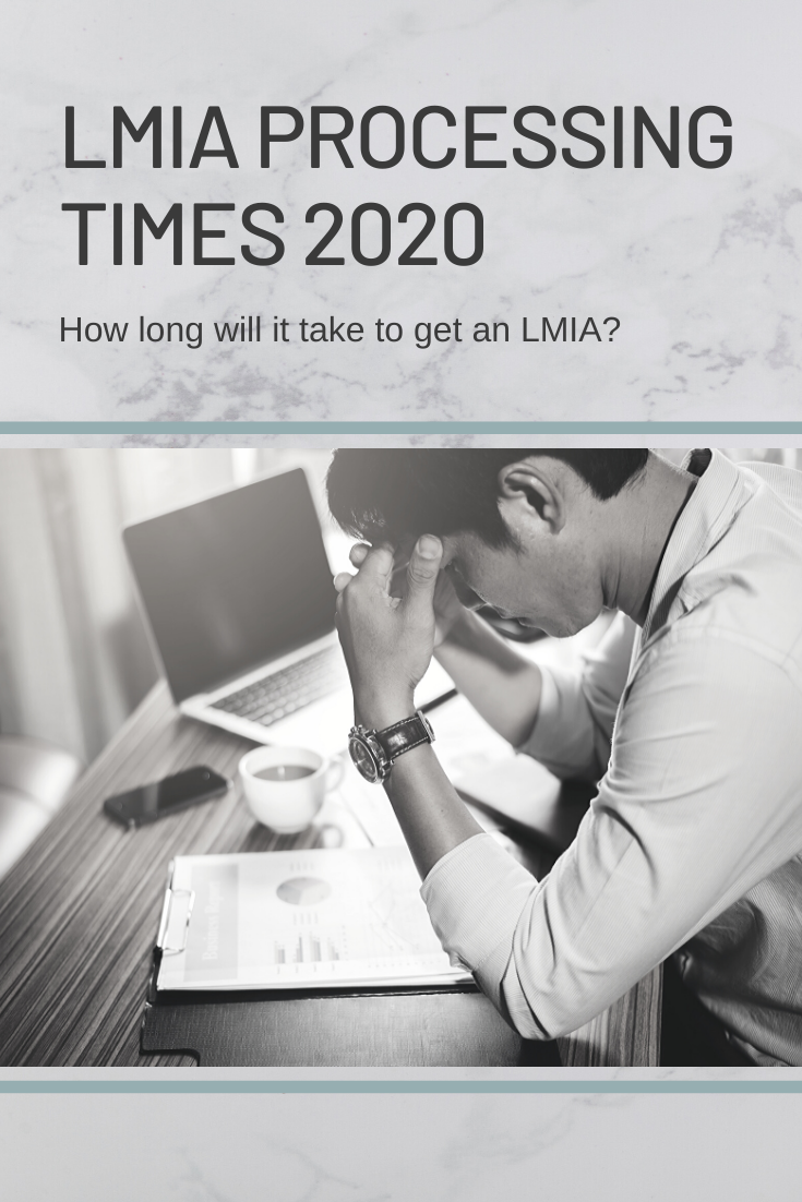 LMIA Processing Times 2020 How Long to Get an LMIA in