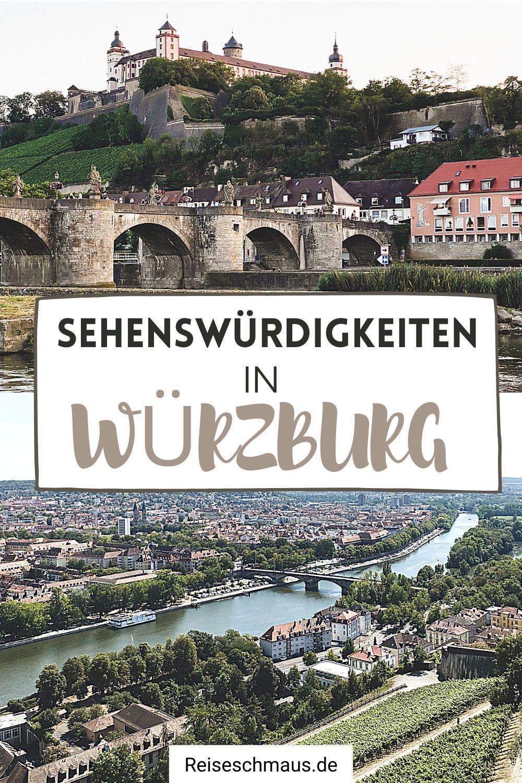 Wurzburg Sehenswurdigkeiten Tipps Fur Die Studentenstadt Am Main Reiseschmaus In 2020 Reisen Ausflug Wochenendreisen