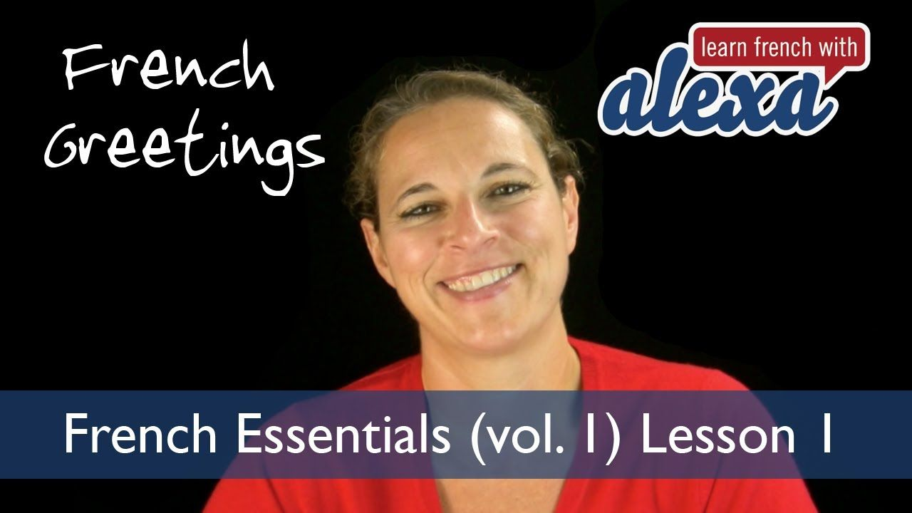 French Greetings Learn French With Alexas French Essentials