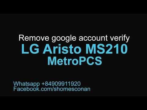 Bypass google account verify LG Aristo MS210 MetroPCS USA