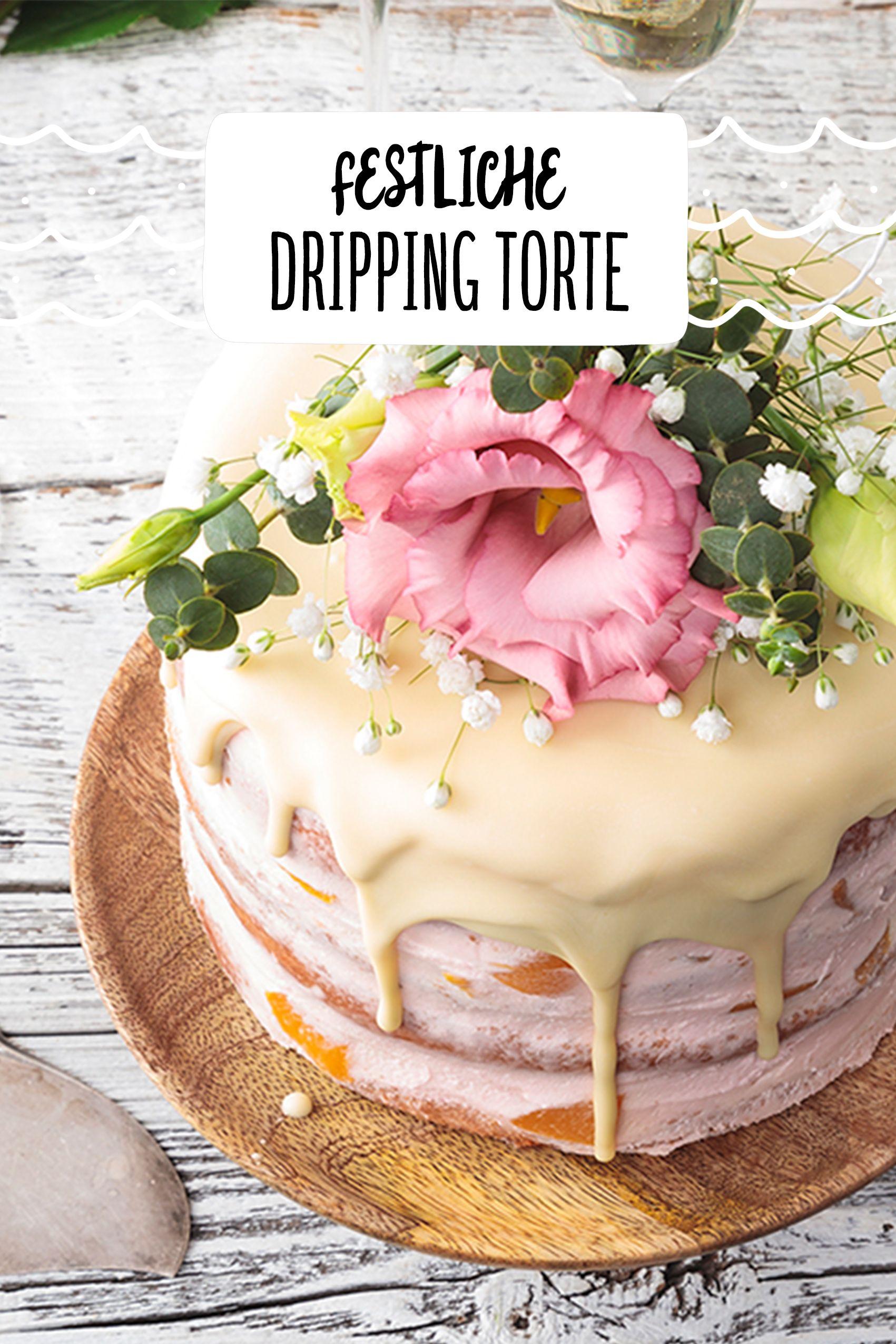 Dripping Cake Hochzeitstorte Rezept In 2019 Hochzeitstorten