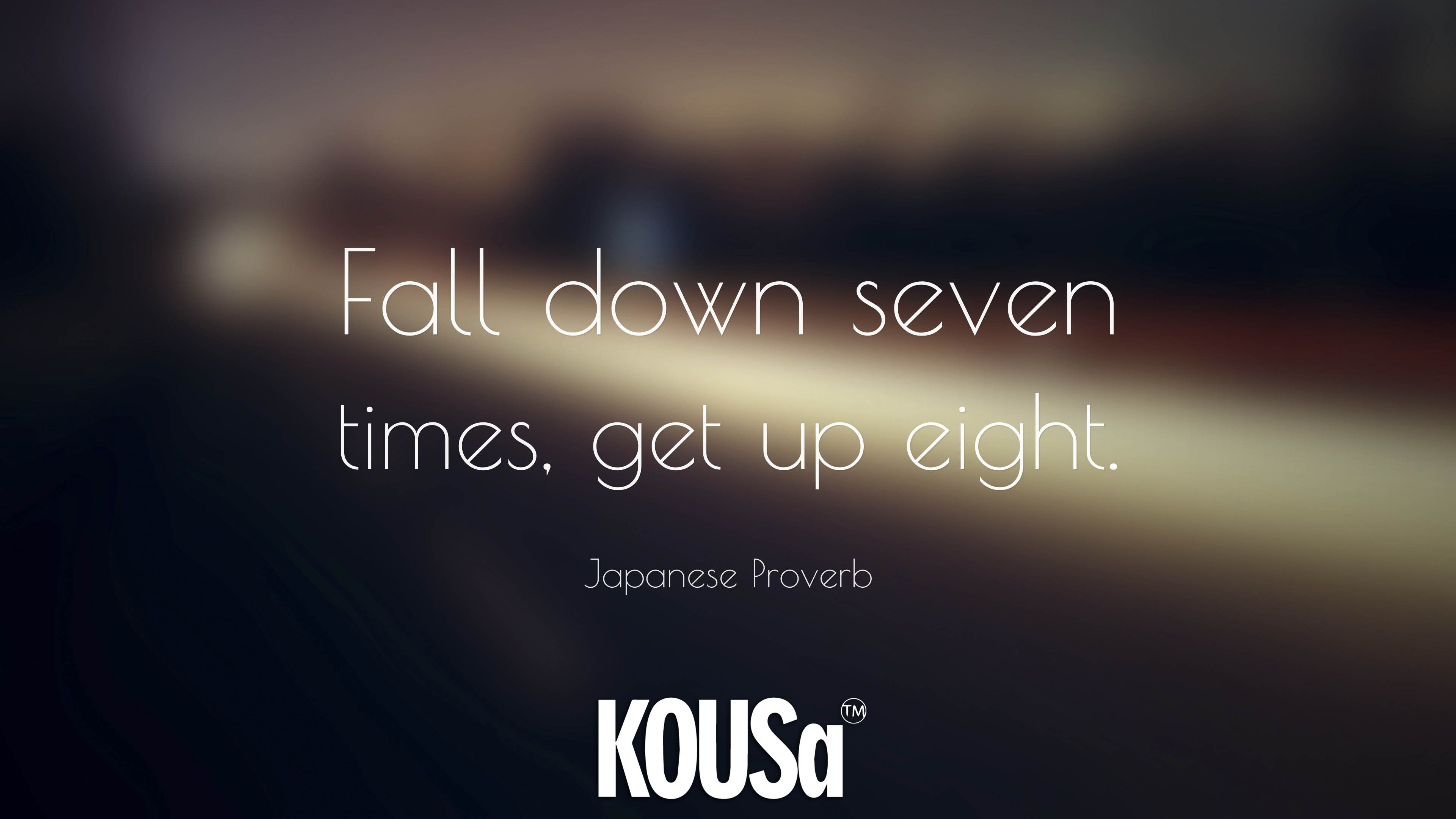 This Inspirational Japanese Proverb Resonates With Us Always Get