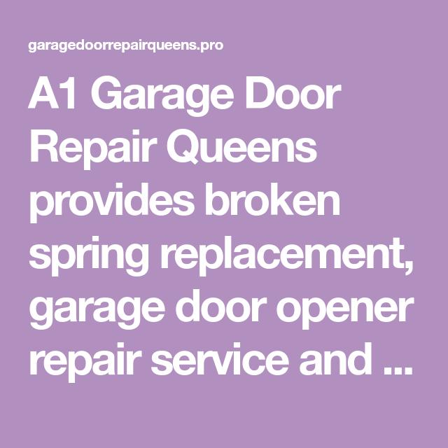A1 Garage Door Repair Queens Provides Broken Spring Replacement, Garage  Door Opener Repair Service And