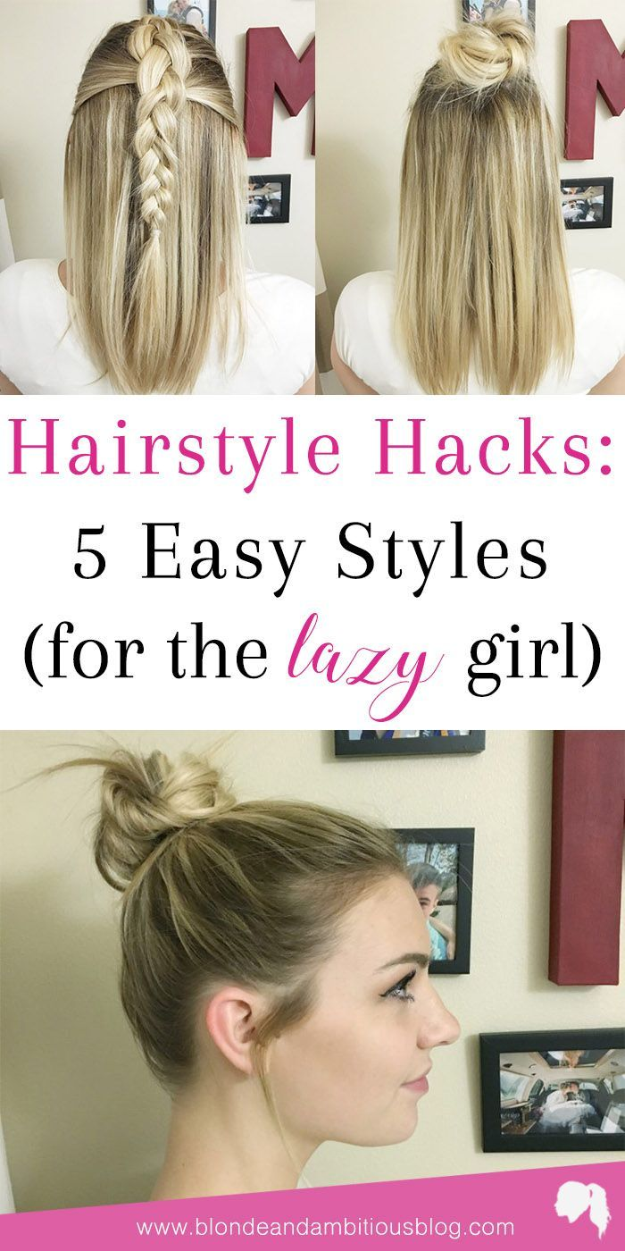 Hairstyle Hacks: 3 Easy Styles FIVE HAIRSTYLE HACKS FOR THE LAZY