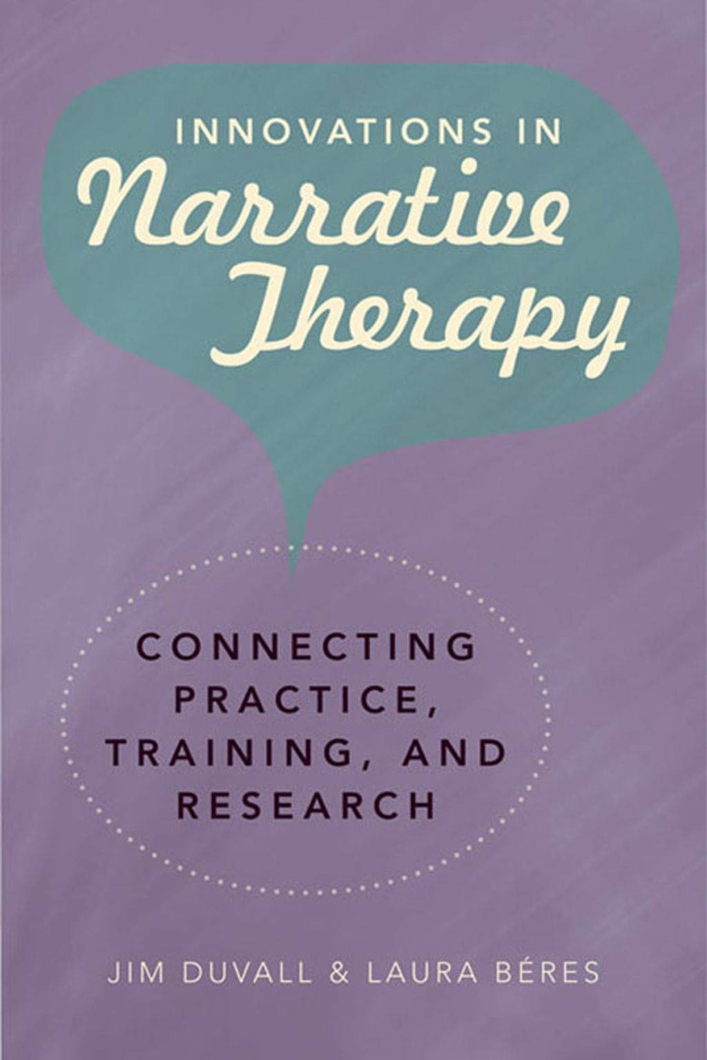 Innovations In Narrative Therapy Connecting Practice