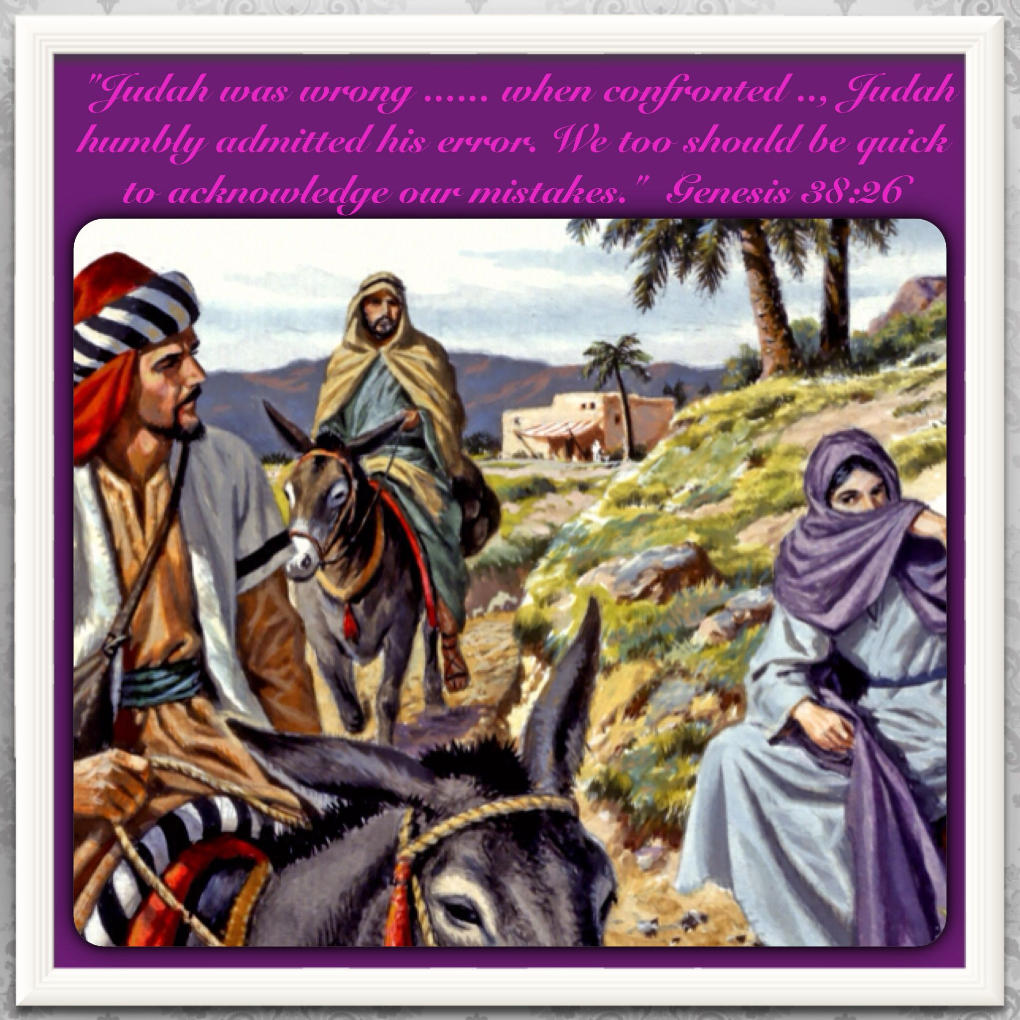 Bible Lesson For Us: Genesis 38:26. Judah Was Wrong In His