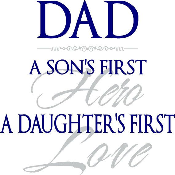 Quote Dad A Sons First Hero A Daughters First Love Special Buy Any