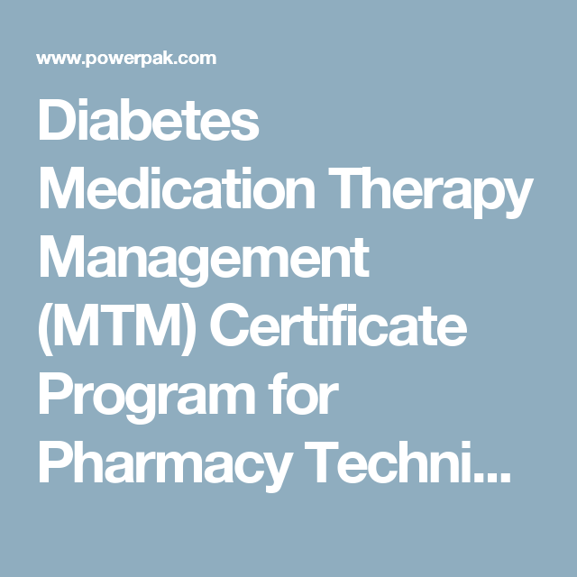 Diabetes Medication Therapy Management Mtm Certificate Program For
