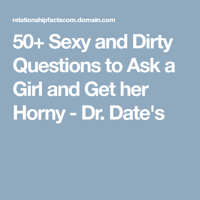 Sexy questions to ask her