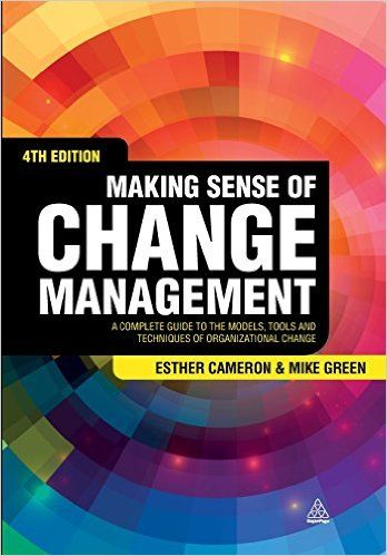 Amazon making sense of change management a complete guide to amazon making sense of change management a complete guide to the models tools and techniques of organizational change 9780749472580 esther cameron fandeluxe Image collections