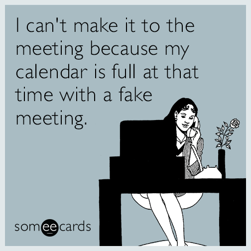 9ca72f3f9c1714a23efe0ba5d0d7c0f8 i can't make it to the meeting because my calendar is full at that