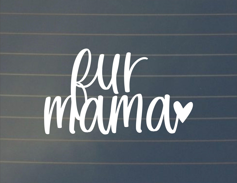 Decal Fur Mama Car Decal Fur Mama Laptop Decal Car Decal Laptop Decal Laptop Sticker Dog Mom Dog Mama Cat Mom Cat Mama Dec Cat Mom Fur Mama Mama Cat [ 2318 x 3000 Pixel ]
