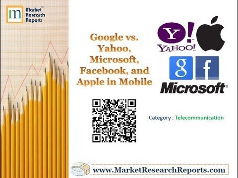 Google vs. Yahoo, Microsoft, Facebook, and Apple in Mobile