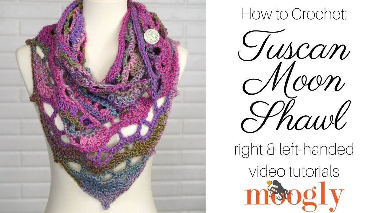 How to Crochet: Tuscan Moon Shawl (Right Handed) - YouTube ...