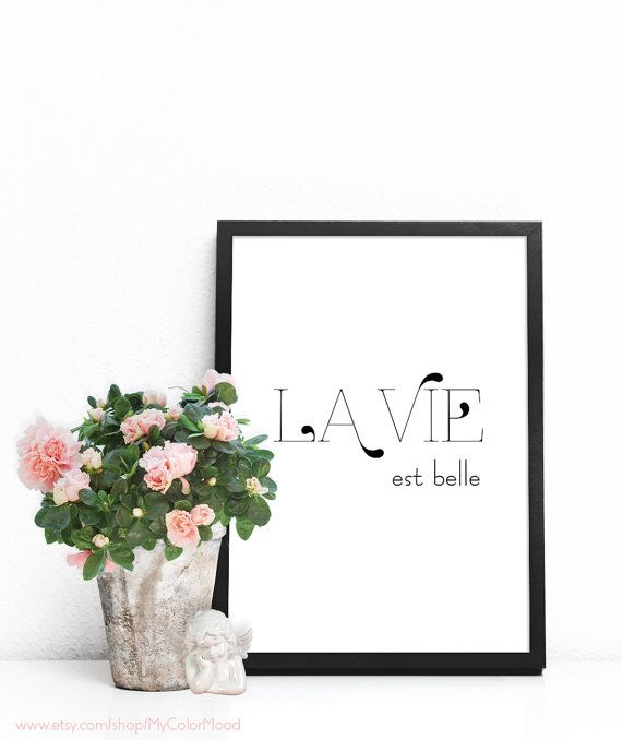 French Quote La Vie Est Belle Words Wall Art PRINTABLE Poster To Live By Living Room Decor Sign Gifts