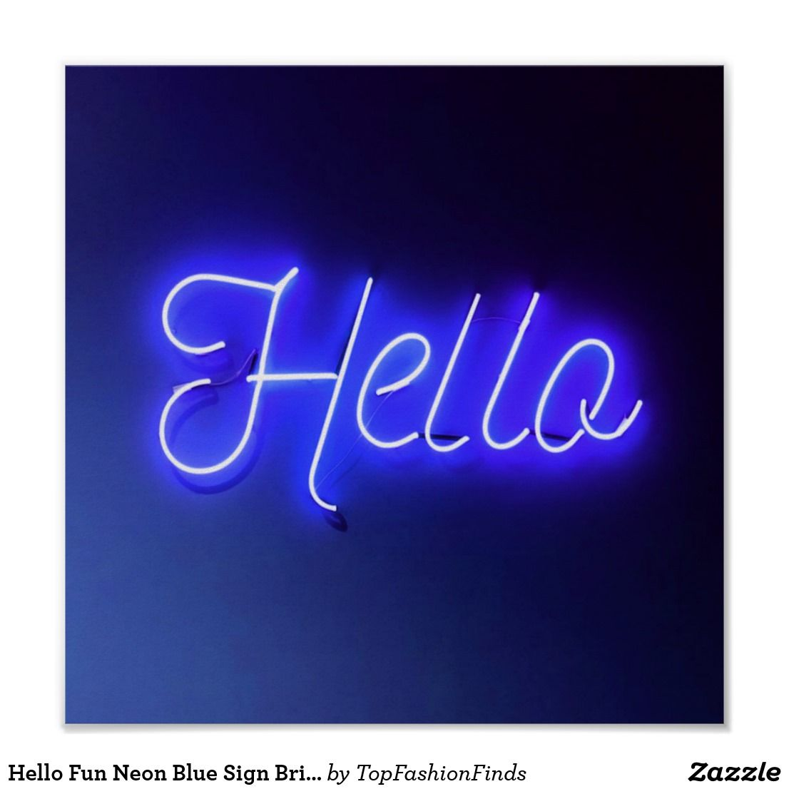 Hello Fun Neon Blue Sign Bright And Cheerful Zazzle Com In 2021 Blue Neon Lights Neon Blue Neon