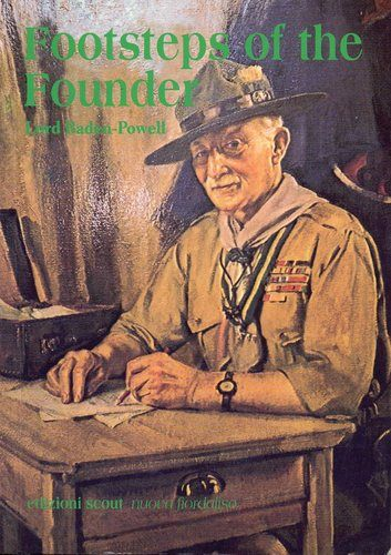 Footsteps of the Founder: Lord Baden-Powell