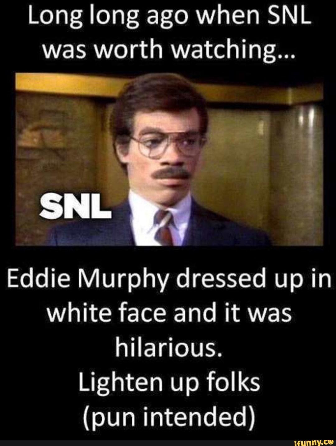 Long long ago when SNL was worth watching... _ Eddie ...