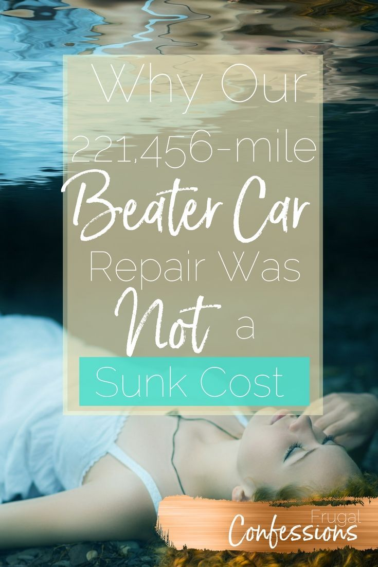 A sunk cost is not always black and white. I don't consider our $70 repair on a 221,456-mile Beater Car to be one, and here's why. | http://www.frugalconfessions.com/financial-health/dont-consider-221456-mile-beater-car-repair-sunk-cost.php