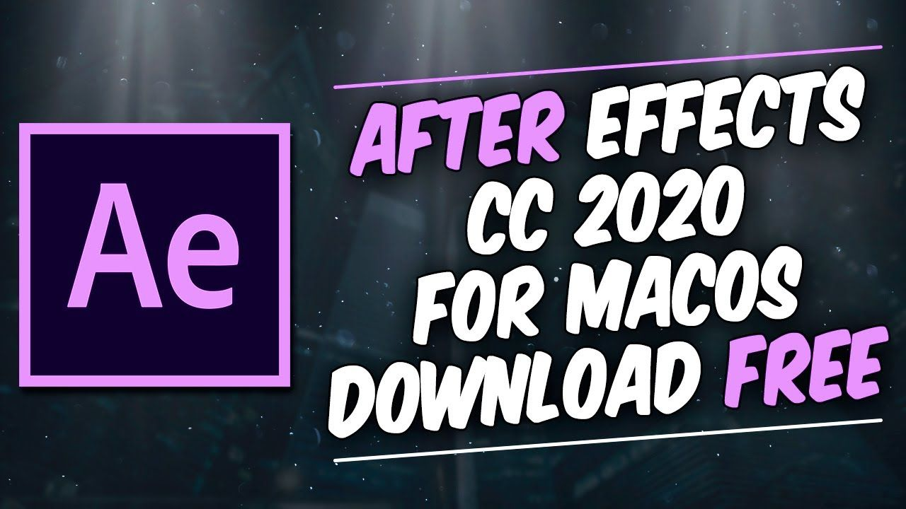 Download After Effects Cc 2020 Mac How To Get Adobe After