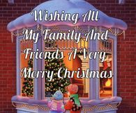 Wishing All My Family And Friends A Very Merry Christmas