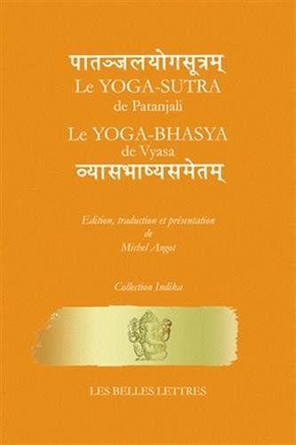 Le Yoga-Sutra de Patanjali. Le Yoga-Bhasya de Vyasa - Michel Angot