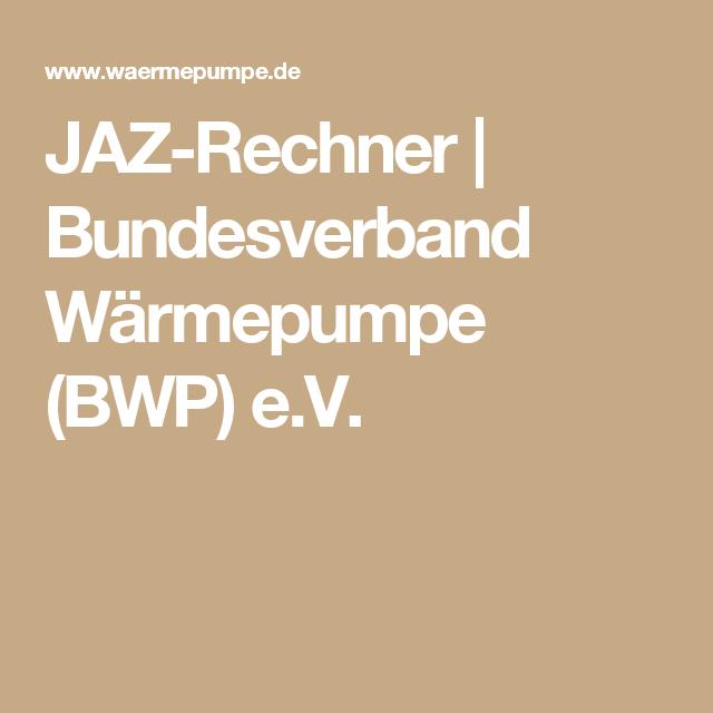 Jaz Rechner Bundesverband Warmepumpe Bwp E V Warmepumpe