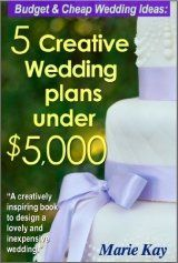 Budget & Cheap Wedding Ideas: 5 Creative Wedding Plans Under $5,000