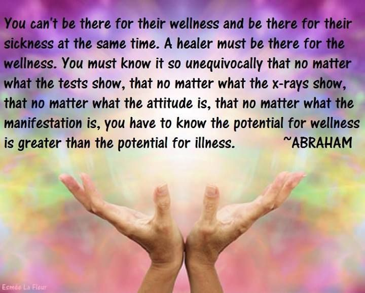 Abraham Hicks on Healers, Healing and Wellness