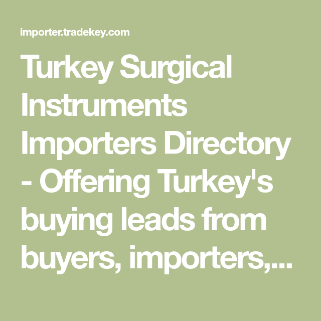 Turkey Surgical Instruments Importers Directory - Offering